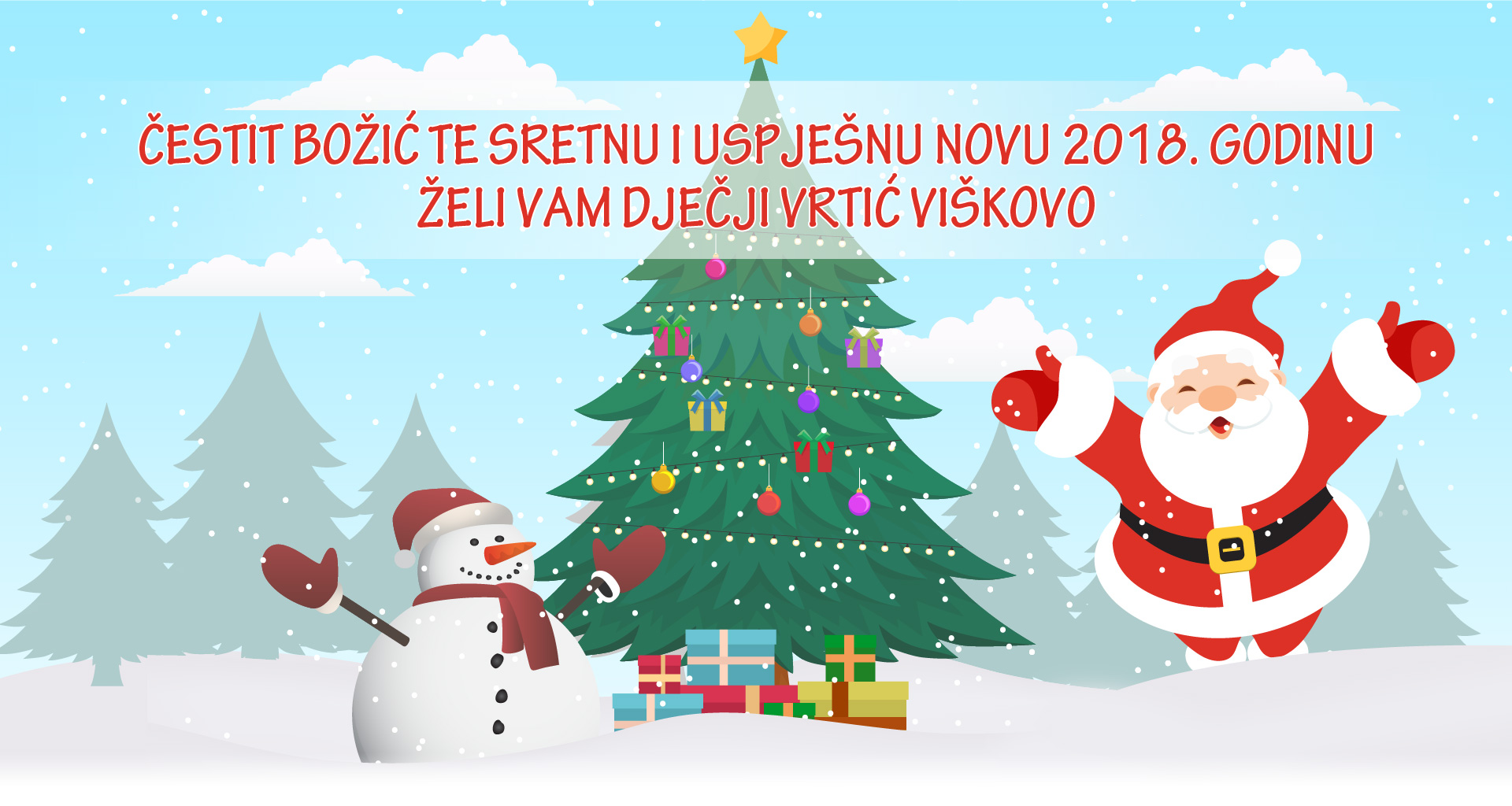 Sretan Božić te sretnu i uspješnu novu 2018. godinu želi Vam Dječji vrtić Viškovo